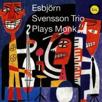Esbjorn Svensson Trio, Plays Monk