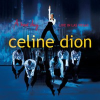 Celine Dion, A New Day... Live in Las Vegas