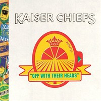 Kaiser Chiefs, Off With Their Heads