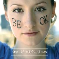 Ingrid Michaelson, Be OK