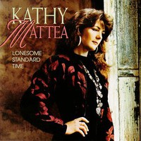 Kathy Mattea, Lonesome Standard Time