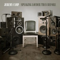 Jeremy Camp, Speaking Louder Than Before
