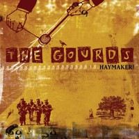 The Gourds, Haymaker!
