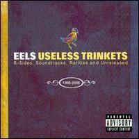 Eels, Useless Trinkets: B Sides, Soundtracks, Rarities And Unreleased 1996-2007
