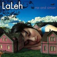 Laleh, Me and Simon