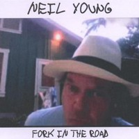 Neil Young, Fork in the Road
