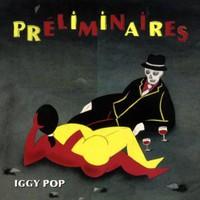 Iggy Pop, Preliminaires