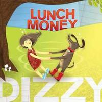 Lunch Money, Dizzy