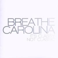 Breathe Carolina, It's Classy, Not Classic