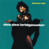 Dee Dee Bridgewater, Victim of Love