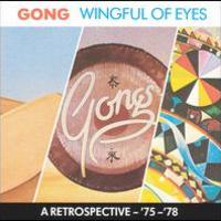 Gong, Wingful of Eyes: A Retrospective '75-'78
