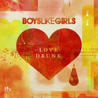 Boys Like Girls, Love Drunk