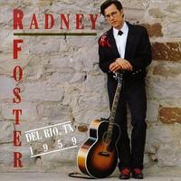 Radney Foster, Del Rio, TX 1959