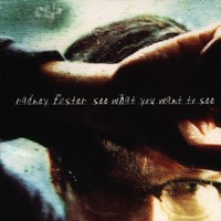 Radney Foster, See What You Want To See