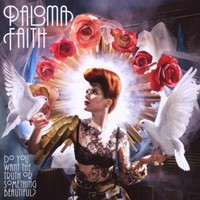 Paloma Faith, Do You Want the Truth or Something Beautiful?