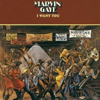 Marvin Gaye, I Want You
