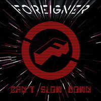 Foreigner, Can't Slow Down