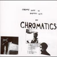 Chromatics, Chrome Rats VS Basement Rutz