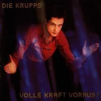 Die Krupps, Volle Kraft voraus!