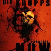 Die Krupps, Paradise Now