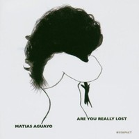 Matias Aguayo, Are You Really Lost