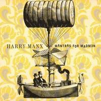 Harry Manx, Mantras for Madmen