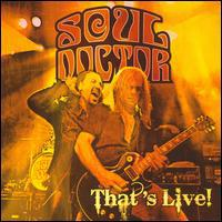 Soul Doctor, That's Live!