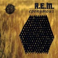 R.E.M., Eponymous