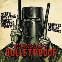 Reckless Kelly, Bulletproof
