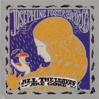 Josephine Foster and the Supposed, All the Leaves Are Gone