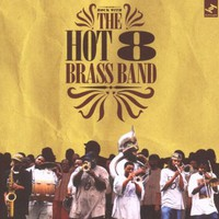 Hot 8 Brass Band, Rock With the Hot 8