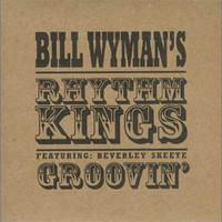 Bill Wyman's Rhythm Kings, Groovin'