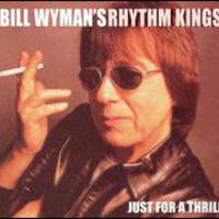 Bill Wyman's Rhythm Kings, Just for a Thrill