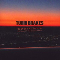 Turin Brakes, Bottled At Source - The Best Of The Source