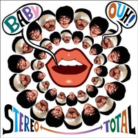 Stereo Total, Baby Ouh!