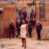 Sharon Jones and the Dap-Kings, I Learned the Hard Way