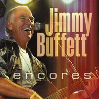 Jimmy Buffett, Encores