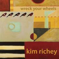 Kim Richey, Wreck Your Wheels