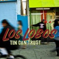Los Lobos, Tin Can Trust
