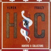 Hunters & Collectors, Human Frailty