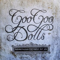 Goo Goo Dolls, Something for the Rest of Us