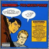 Esoteric, Too Much Posse