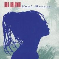 Bob Baldwin, Cool Breeze