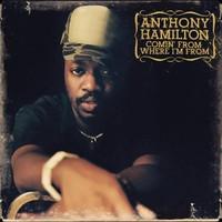 Anthony Hamilton, Comin' From Where I'm From