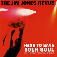 The Jim Jones Revue, Here to Save Your Soul