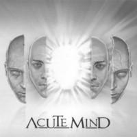 Acute Mind, Acute Mind