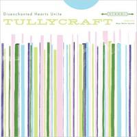 Tullycraft, Disenchanted Hearts Unite