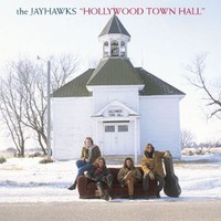 The Jayhawks, Hollywood Town Hall (Expanded Edition)