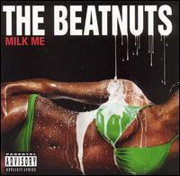 The Beatnuts, Milk Me