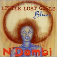 N'Dambi, Little Lost Girls Blues